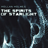 The Spirits of Starlight by Hollan Holmes