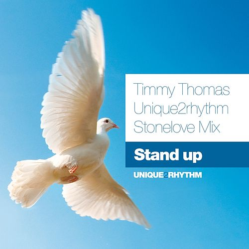Play & Download Stand Up (Unique2Rhythm Stonelove Mix) by Timmy Thomas | Napster
