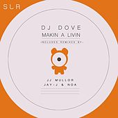 Play & Download Makin' A Livin by DJ Dove | Napster