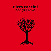 Songs I Love Vol.1 by Piers Faccini
