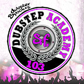 Play & Download Dubstep Academy 103 by Dubster Spook by Various Artists | Napster