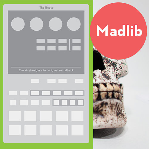 Play & Download The Beats (Our Vinyl Weighs a Ton Soundtrack) by Madlib | Napster