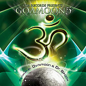 Play & Download Goa Moon v.5 compiled by Ovnimoon & Dr. Spook (Best Of Progressive, Goa Trance, Psychedelic Trance) by Various Artists | Napster