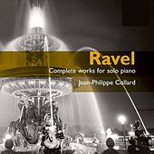 Ravel: Complete Works For Solo Piano by Jean-Philippe Collard