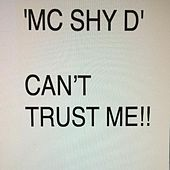 Can't Trust Me by MC Shy D