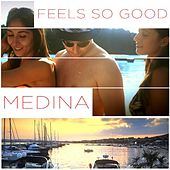 Play & Download Feels so Good by Medina | Napster