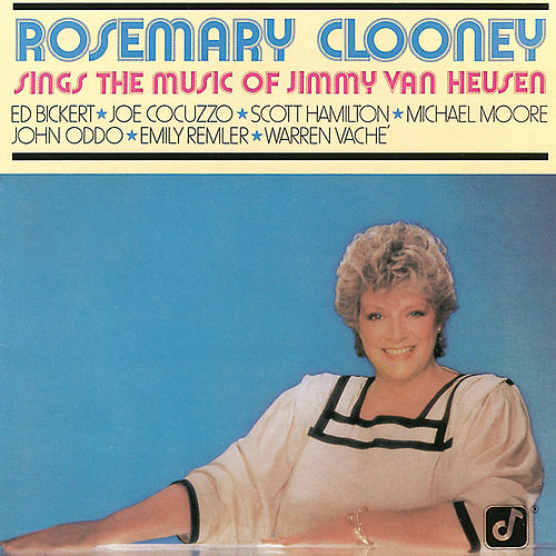 Play & Download Rosemary Clooney Sings The Music Of Jimmy Van Heusen by Rosemary Clooney | Napster