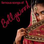 Famous Songs of Bollywood with Rahat Fateh Ali Khan, Bela Shende, Devaki Pandit, Sophie Chaudhary, Sukhvinder Singh, And More! by Various Artists