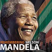 Play & Download Remembering Nelson Mandela by Various Artists | Napster