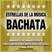 Play & Download Estrellas de la Bachata: Un Tributo a la Música de Romeo Santos, Prince Royce, Juan Luis Guerra y Frank Reyes by Various Artists | Napster