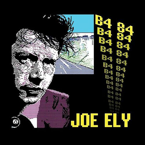 Play & Download B4 84 by Joe Ely | Napster