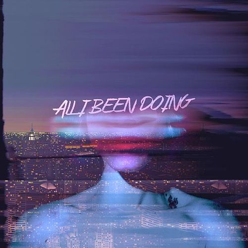 All I Been Doing by Dustin Cavazos