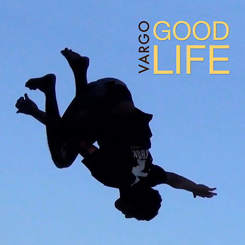 Play & Download Good Life by Vargo | Napster