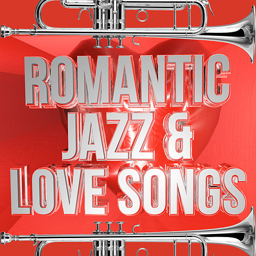 Play & Download Romantic Jazz & Love Songs by Various Artists | Napster