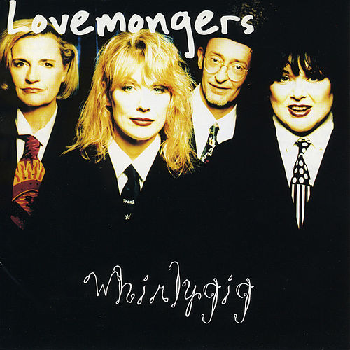 Play & Download Whirlygig by Lovemongers | Napster