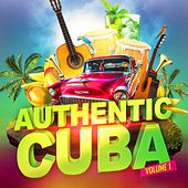 Authentic Cuba, Vol. 1 (Cuban Music Performed by Contemporary Artists) by Various Artists