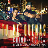 Play & Download Tú Me Quemas by Chino y Nacho | Napster