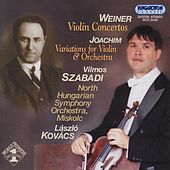 Play & Download Weiner: Violin Concertos Nos. 1-2 / Joachim: Variations for Violin and Orchestra by Vilmos Szabadi | Napster