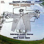 Hungarian Contemporary Choral Anthology by Debrecen Kodaly Choir