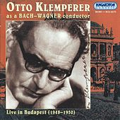 Klemperer, Otto: Otto Klemperer As A Bach and Wagner Conductor (1948-1950) by Various Artists