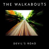 Play & Download Devil's Road (Deluxe Edition) by The Walkabouts | Napster