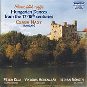 Play & Download Hungarian Dances From the 16th - 17th Centuries by Various Artists | Napster