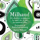Milhaud: Orchestral Music by Orchestra of Radio Luxembourg