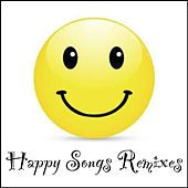 Happy Songs Remixes by Various Artists