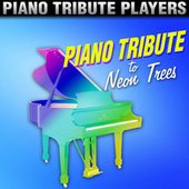 Piano Tribute to Neon Trees by Piano Tribute Players