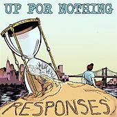 Play & Download Responses by Up for Nothing | Napster
