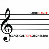 Play & Download Sabre Dance by Classical Pops Orchestra | Napster
