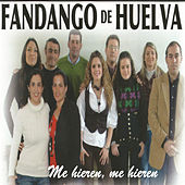 Play & Download Fandangos de Huelva, Me Hieren Me Hieren by Various Artists | Napster