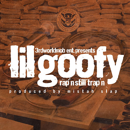 Play & Download Rap'n Still Trap'n by Lil Goofy | Napster