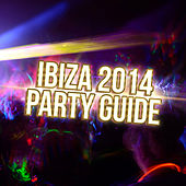 Play & Download Ibiza 2014 - Party Guide by Various Artists | Napster