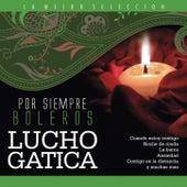 Play & Download Por Siempre Boleros by Lucho Gatica | Napster