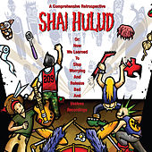 Play & Download A Comprehensive Retrospective Or: How We Learned to Stop Worrying and Release Bad and Useless Recordings by Shai Hulud | Napster
