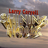 Play & Download Shining Hour by Larry Coryell | Napster