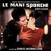 Play & Download Le mani sporche by Ennio Morricone | Napster