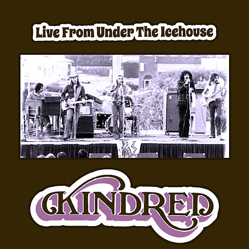 Live from Under the Icehouse by Kindred