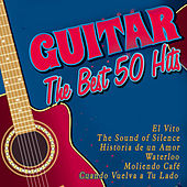 Play & Download Guitar: The Best 50 Hits by Various Artists | Napster