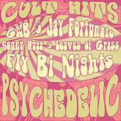 Play & Download Cult Hits: Psychedelic by Various Artists | Napster