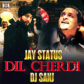 Play & Download Dil Cherdi by DJ Sanj | Napster