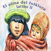 El Alma del Folklore Latino II by Various Artists