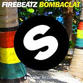 Play & Download Bombaclat by Firebeatz | Napster