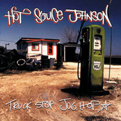Play & Download Truck Stop Jug Hop by Hot Sauce Johnson | Napster
