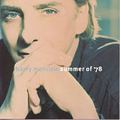 Summer Of '78 by Barry Manilow