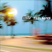 Play & Download Feel Alive by ATB | Napster