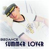 Play & Download Summer Lover by B2DANCE | Napster
