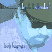Play & Download Body Language by Ben B. Beckendorf | Napster