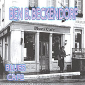 Play & Download Blues Cafe by Ben B. Beckendorf | Napster